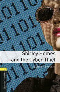 OXFORD BOOKWORMS 1. SHIRLEY HOMES AND THE CYBER THIEF MP3 PACK