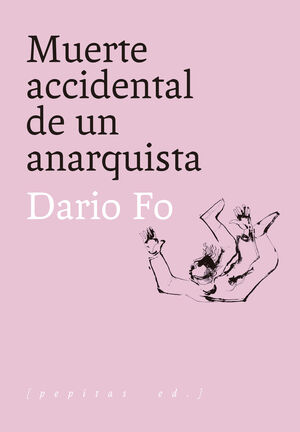 MUERTE ACCIDENTAL DE UN ANARQUISTA