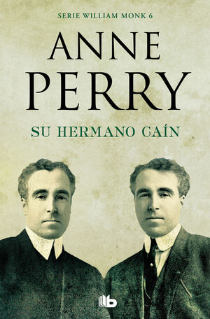 SU HERMANO CAÍN (DETECTIVE WILLIAM MONK 6)